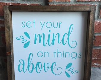 Set your mind on things above (wood sign)