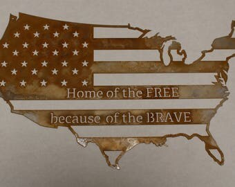 Home of the Free  because of the Brave metal cut out