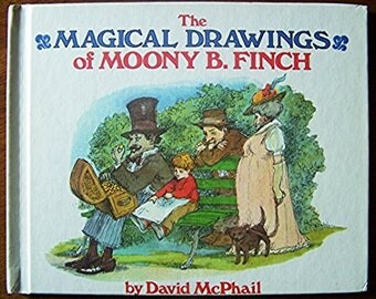The Magical Drawings of Moony B. Finch by David McPhail - Weekly Reader Children's Book Club - Children's Book