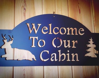 Welcome To Our Cabin; Welcome Sign
