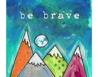 be brave, inspire, mountain, empower, moon, nature, peak, nursery decor, home decor, office, office decor, inspirational