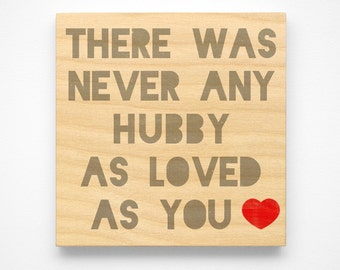 "Gift for Husband, Gift for Husband, Never Any Hubby as Loved as You Art Block Sign 4"" x 4"" Birthday Gift from Wife"