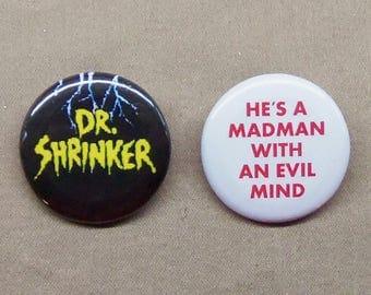 "Dr. Shrinker Logo & He's A Madman With An Evil Mind 2 Button Set 1.25"" Krofft Supershow Mad Scientist"
