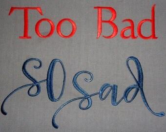 Too bad - So Sad -  Tea Towel - Kitchen Towel - Dish Towel - Home Decor - Ready to Ship