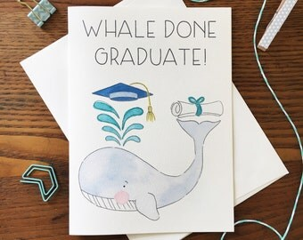 Whale Card. For Graduate. Graduation card. Congratulations Card. High School Grad. College Grad. Whale Pun Card. Blank Card. Congrats Card