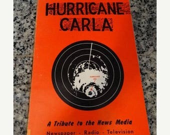 1961 Hurricane Carla: A Tribute to the News Media (Newspaper Radio Television) Paperback by Warren L. Hogan, Galveston Texas, Island