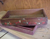 2 BOX ODDITIES~1 is a Wooden CHOCOLATE Box~~1 is a Tray Out of an Antique Display Case~~The Chocolate Box has Tole Paint w/Strawberry Design