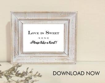 PDF Printable Sign - Love Is Sweet, Please Take A Treat! - Frame 4 x 6 - Ready For Download Now