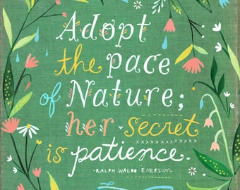 Pace of Nature - Quote - Ralph Waldo Emerson - various sizes - STRETCHED CANVAS - Katie Daisy art
