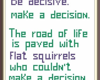 Be Decisive - counted cross stitch chart - downloadable file