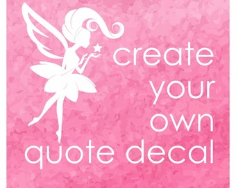 Create Your Own Wall Decal Quote, laptop decal, wall word decal, design your own wall decal, design your own decal, small decal quote, 9x12
