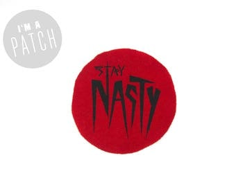 Stay Nasty Patch - Hand Printed Sew On Feminist Patch in Red and Black