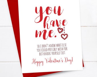 Boyfriend Card - Funny Valentine's Card - Valentines - Quirky Snarky Greeting Card Just for fun - You have me, happy valentine's day