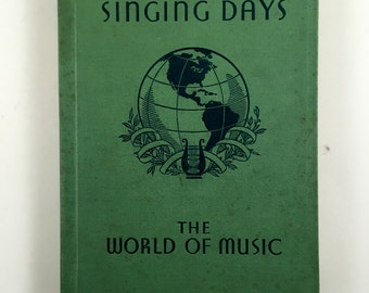 1936. Singing Days. The World of Music. Gin and Company. Vintage Music Book. Antique School Primer. Music School Book. Excellent Condition