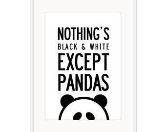 Nothing's Black and White - Panda Poster