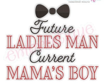 Future Ladies Man Current Mamas Boy- Love Valentine  -  Instant Download Machine Embroidery Design