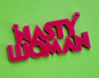 2 x Laser cut acrylic Nasty Woman pendants