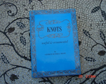 Knots - Useful and Ornamental by George Rusell Shaw