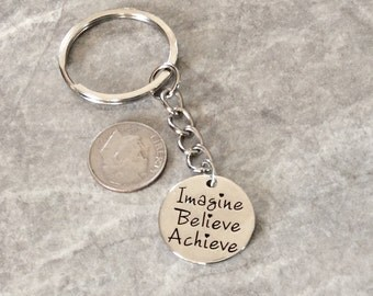 "1 - ""Imagine, Believe, Achieve"" Keychain.  Graduation keychain, family sentiment, friendship key chain, encouragement key ring"