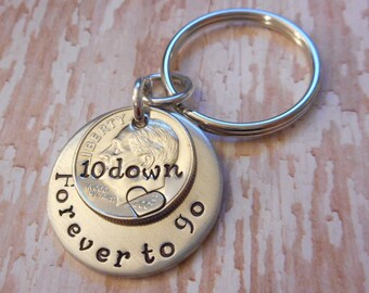 10 Down and Forever To Go Wedding Anniversary Key Chain with Heart Stamped Around 2007 Date on Dime / Gift for Him or Her