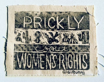 "PRICKLY about WOMEN'S RIGHTS, sew on patch, hand printed linoleum block on canvas, 5.5"" x7"", portion of sales goes to Planned Parenthood"