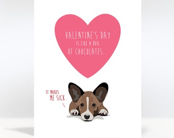 Valentines Card for Friends / Singles / Anti / Dog Lovers / Cardigan Corgi - Valentines Day is Like a Box of Chocolates, Makes Me Sick