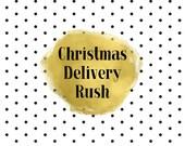 Christmas Arrival RUSH ORDER