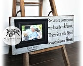 Memorial Gift, Sympathy Gift, Picture Frame, Because Someone We Love Is In Heaven, 8x20
