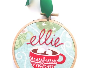 Personalized Ornament. Hot Cocoa Christmas Ornament with Child's Name. Custom Ornament. Embroidery Hoop Art. Baby Name Ornament.