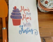 Grandma Flour Sack Towel Mimis are Moms With Frosting Decorative Kitchen Tea Towel Mothers Gift