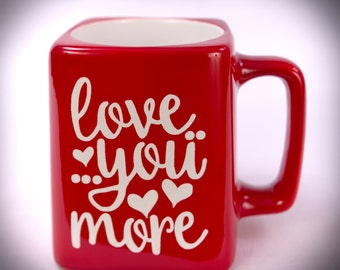 Square Mug Love You More Laser Engraved//Valentine's Day//mugs