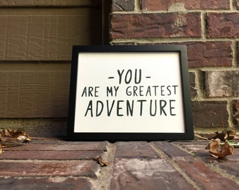 """8""""x10"""" You are my greatest adventure Hand Inked onto Stretched Canvas"""