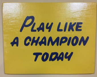 "Officially Licensed Play Like a Champion Today Sign Replica 18""x23"" - Standard finish"