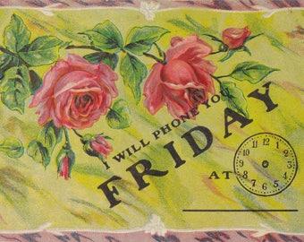 I Will Phone You Friday- 1910s Antique Postcard- Edwardian Roses- Calendar Greeting- Weekday- Paper Ephemera- Used