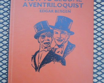 How To Become A Ventriloquist by Edgar Bergen Amereon Reprint Edition