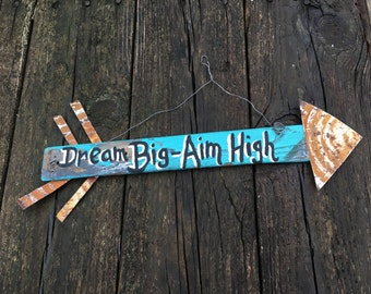 Reclaimed Wood Sign Salvaged Wooden Arrow--Dream Big-Aim High--Shutter Slat Rusty Tin--Distressed Aqua-Hand Lettering-Fun Funky Shabby Arrow