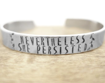 nevertheless she persisted bracelet feminist feminism, resistance, cuff, gift for friend, boss, inspirational, hand stamped jewelry