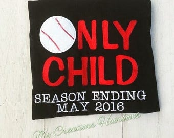Only Child Season Ending Pregnancy Announcement Shirt