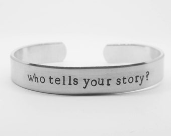 Who tells your story: Hand Stamped Aluminum Hamilton Musical quote cuff by fandomonium
