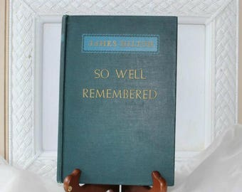 """Vintage Fiction Book: """"So Well Remembered"""" by James Hilton c.1945 Blue Hardcover Book Atlantic Monthly Press Set in Britain...A Delight!"""