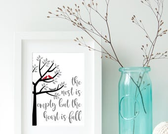 The Nest is Empty but The Heart is Full Print, Empty Nest Sign, Empty Nester gift, Mother Gift, Digital Prints, Wall Art, Instant Download