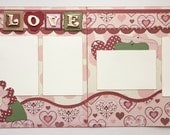LOVE Premade 2 Page 12x12 Scrapbook Layout