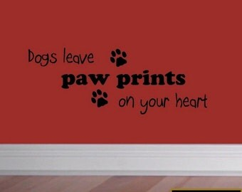 Dogs Leave Paw Prints on Your Heart Wall Decal Pet Decor Home Wall Quotes VWAQ-52-1983D