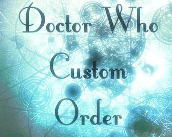 Doctor Who Custom Order