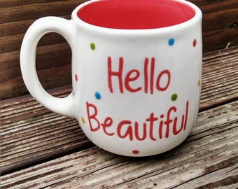 Hello Beautiful! Hand painted mug.