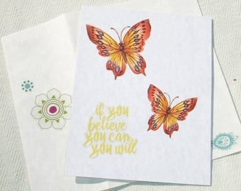 If You Believe You Can You Will...  Butterfly Greeting Card - Blank Inside - Handmade by Harmonee's Creations
