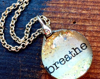 Breathe Necklace, Inspiring Jewelry, What's Your Word Soldered Glass Bubble Charm Necklace, Soldered Glass Necklace, Inspirational Jewelry