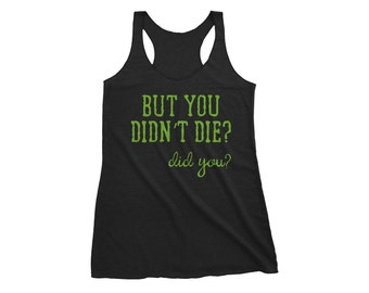 Sarcastic Tank Top - Die Tank Top - But Did You Die - Funny Tank Top - Lime Green Tank Top - Motivational Tank Top - Womens Workout Clothes