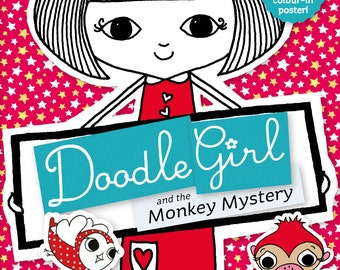 Doodle Girl And The Monkey Mystery - Pre-school children's picture book with giant doodle colouring in poster