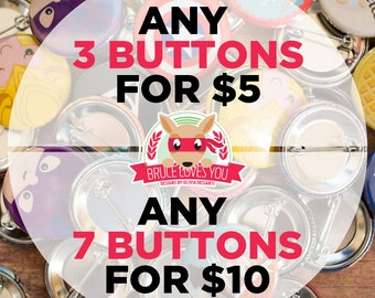 Mix and match buttons - Any 3 or 7 - pinback or magnets